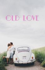 Old Love  by idk_Erika