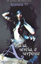 A índia, a sereia e a serpente. by autoranandav