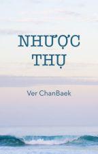 [ChanBaek] [Cổ Trang] Nhược Thụ by HutaTo