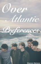 Over Atlantic Preferences  by Shannon-Mariexox