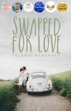 Swapped For Love by Valerie_Burkhard