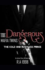 The Dangerous Mafia Twins: The Cold and Ruthless Prince (The New Generation) by PreciousGirl008