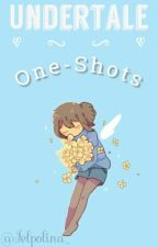 ☆ Undertale: One-Shots ☆ by _AngryCat_