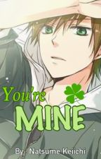 You're MINE by NatsumeKeiichi
