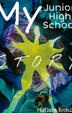 My Junior High School Story by mutiaraivonila1