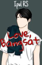 Love, Bangsat by ipulrs
