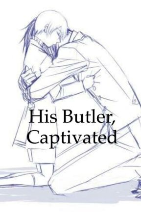 His Butler, Captivated by BuryMeWithBooks