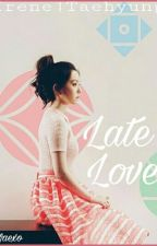 Late Love -kth by gracelaclarenn