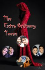 The Extra Ordinary Teens by SammyWinChester417