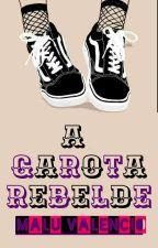 A Garota Rebelde by Maluvalencio695