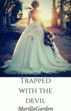 Trapped With The Devil  by MarillaGarden