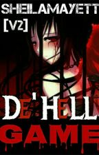 De' Hell Game [v2] (TRUTH or DIE) by SheilaMayett