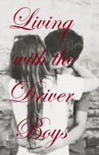 Living with the Driver boys by CaiteyAnnSmith