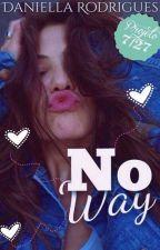 No Way [Projeto 7/27] by DaniellaRodrigues855