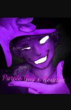 Purple Guy/Vincent x Reader by wassupitsmebitch