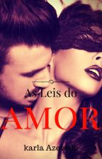 As leis do amor by KarlaAzevedo