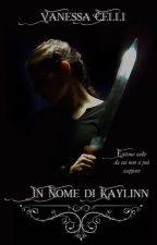 IN NOME DI KAYLINN by LadyPrudence
