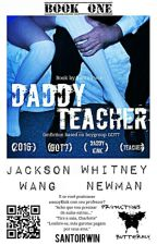 Daddy Teacher → Jackson Wang {HIATUS} by SantoIrwin