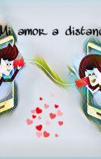 Mi amor a distancia  by GisselaCristellJimen