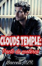 CLOUDS TEMPLE: Pacto de moteros. by BaccelliMSR