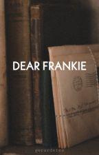 Dear Frankie - [Frerard] by ourmychem