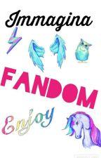 Immagina Fandom by MissWeasley03