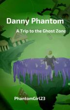 Danny Phantom: A Trip to the Ghost Zone by PhantomGirl23