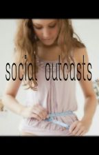 social outcast by heyitsnicoleo