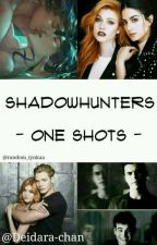 Shadowhunters one shots by Deidara-chan