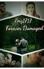 Forever Damaged (ZSK #2) by Emz1717
