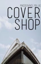 Cover Shop  by MaddeninglyBlue