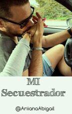 Mi Secuestrador by AriianaAbigail
