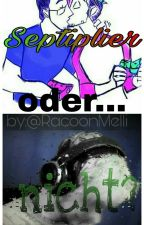 Septiplier? Oder nicht? by RacoonMelli