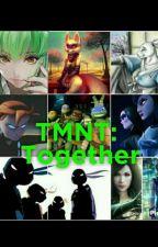 TMNT Together by fangirls_marvel