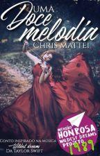 Uma doce melodia (completo) by ChrisMattei