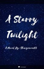 A starry Twilight: A novel  by Shinyeevee123