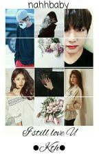 I still love you [2] | Taehyung  by CiasteczkoTaeTae