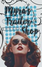 Myra's Trailer Shop||CLOSED FOR CATCH UP||OPEN TAGLIST|| by iliveintheclouds