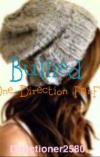 Bullied (A One Direction Fan Fiction.) by Directioner2580