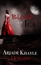 Blood of Ica by Arjadekhayle05