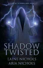Shadow Twisted - An Avadel Chronicle by avadel