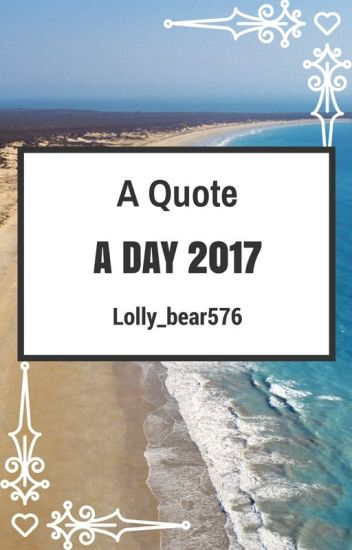 A Quote A Day 2017 [COMPLETED]