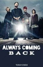 Always Coming Back -ONE OK ROCK- by Thedarkrainbow9_