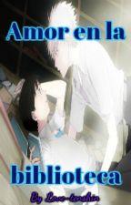 Amor en la biblioteca (YAOI) by Love-tenshin