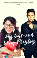 Ang Boyfriend Kong Playboy (ON GOING SERIES) by IrenexReidOfficial
