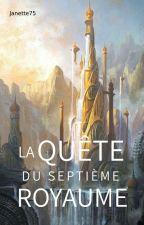 La quête du septième royaume. by Janette750