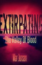 Extirpating: The Valley of Blood by Cytokinesis