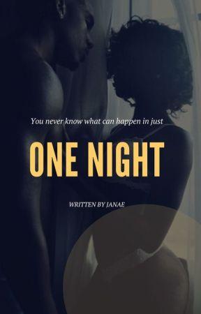 One Night by WrittenbyJanae