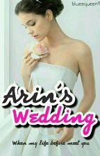 Arin's Wedding [COMPLETED] by blueequeen1