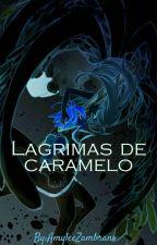 Lágrimas de caramelo by AmyleeZambrano